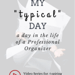 A Day in the Life of a Personal Organizer