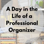 What's a Typical Day as a Professional Organizer
