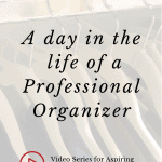What Professional Organizers do in a Day