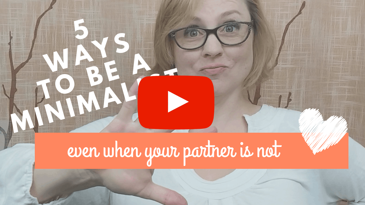 5 ways to be a Minimalist when your partner is not