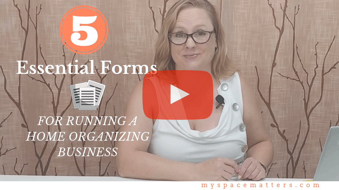 5 Forms Essential to Your Professional Organizing Business