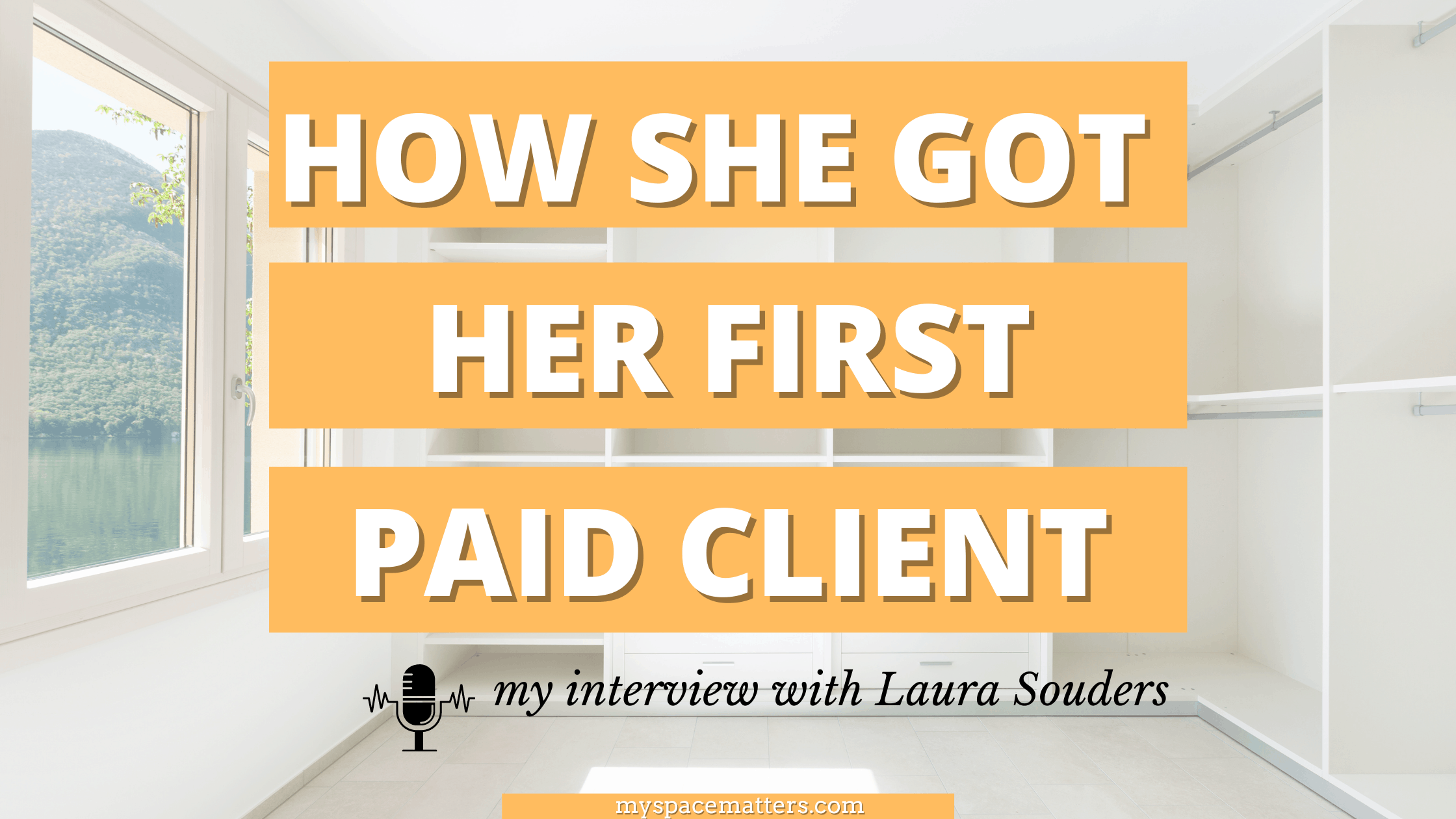 How I Started my Organizing Career, an interview with Laura Souders