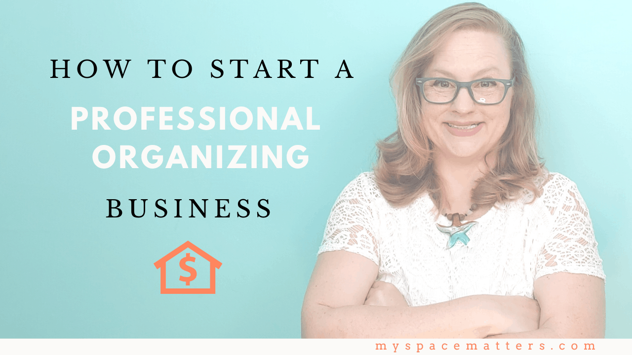 Consider These 3 Things When Starting a Professional Organizing Business