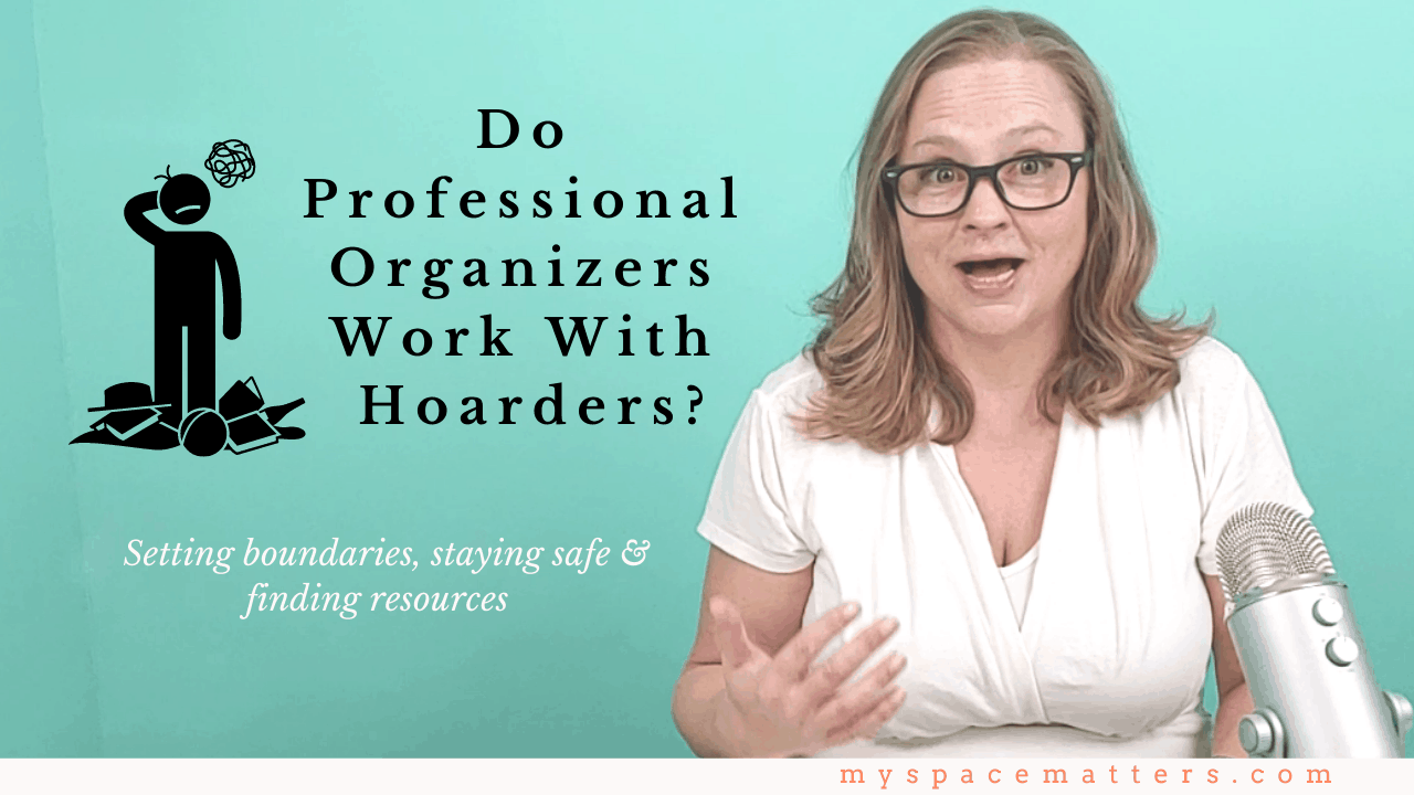 Do Professional Organizers Work With Hoarders?